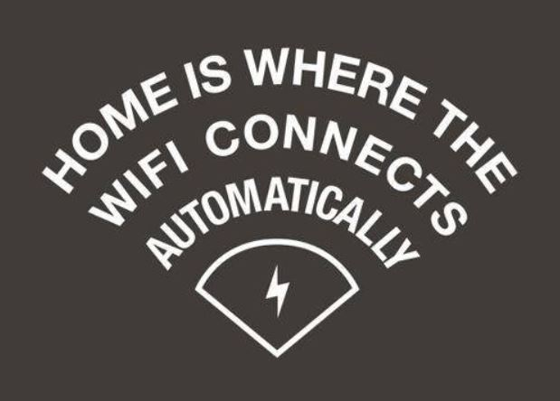 home is where wifi connects automatically.JPG