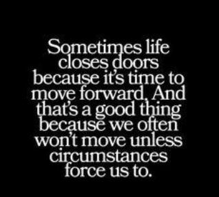 home - sometimes life closes doors.JPG