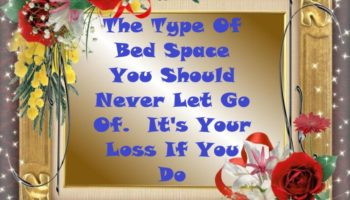 0 - The Type Of Bed Space You Should Never Let Go Of.  It%27s Your Loss If You Do.JPG
