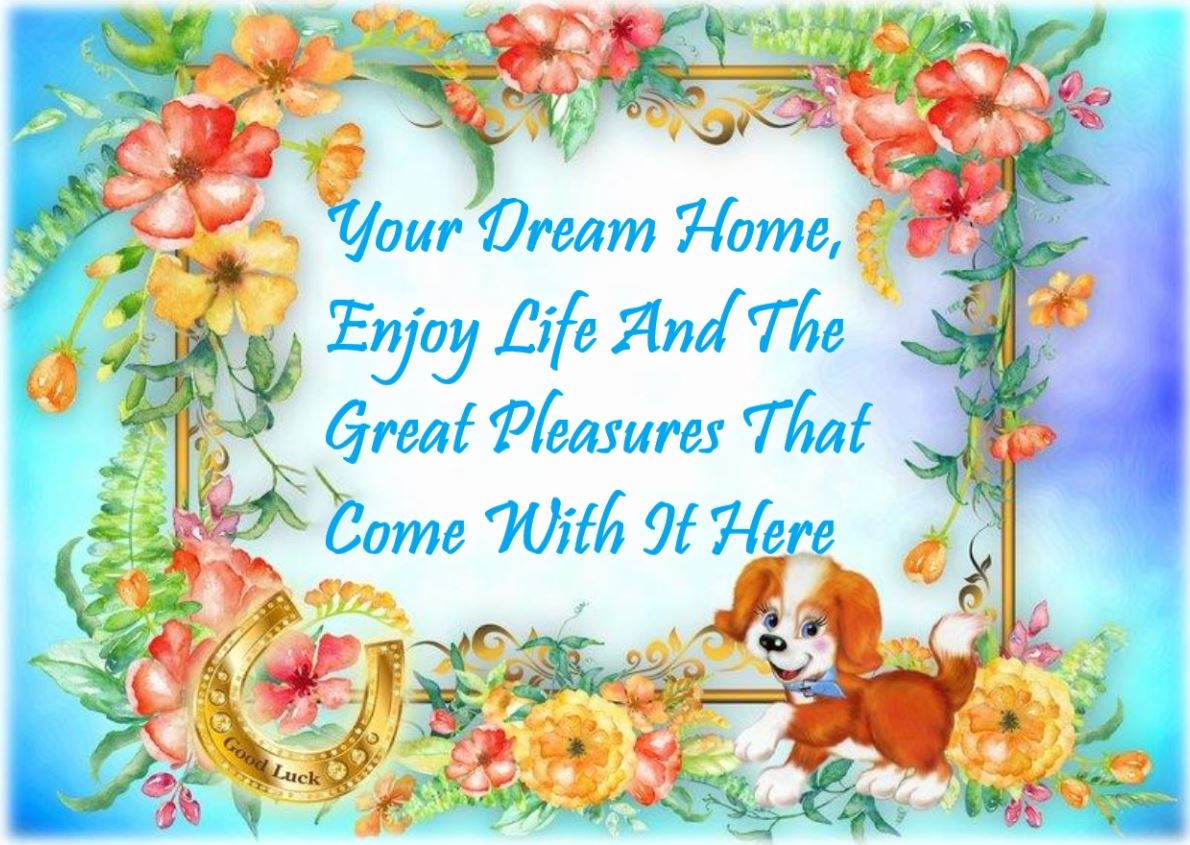 1 Your Dream Home, Enjoy Life And The Great Pleasures That Come With It Here.JPG