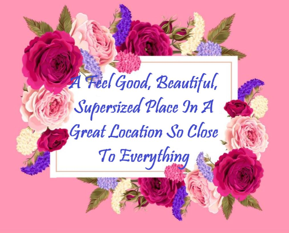 1 A Feel Good, Beautiful, Supersized Place In A Great Location So Close To Everything.JPG