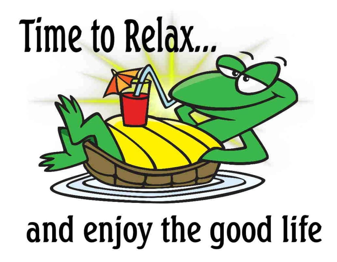 8 time to relax n enjoy the good life.JPG